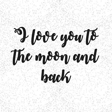 I Love You to the Moon and Back - Minimalist Print by Shrijit