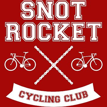 Snot Rocket Cycling Club by esskay