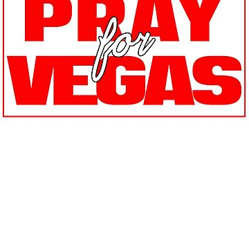 PRAY FOR VEGAS  by Mill8ion