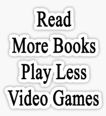 Read More Books Play Less Video Games  Sticker
