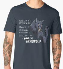Always be a werewolf - for dark backgrounds Men's Premium T-Shirt
