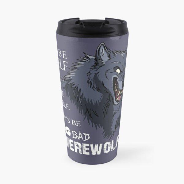 Sei immer ein Werwolf - für dunkle Hintergründe Thermobecher