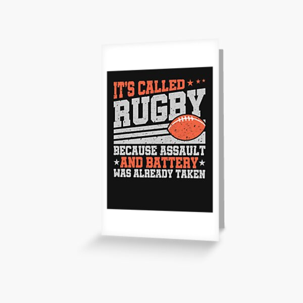 Rugby Because Assault And Battery Was Already Taken  Greeting Card