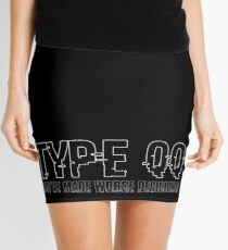 "Type QQ ""You've Made Worse Decisions!"" Mini Skirt"