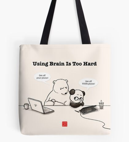 Using Brain Is Too Hard Tote Bag