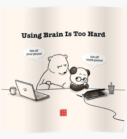 Using Brain Is Too Hard Poster