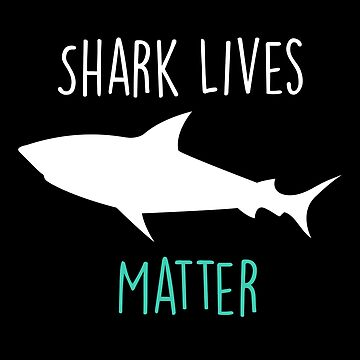 Shark Lives Matter - Shark Awareness by TheMinimalist