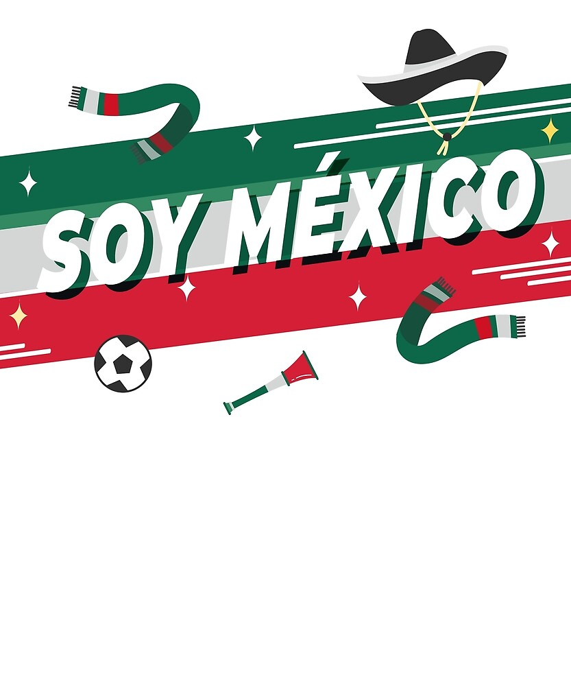 Soy Mexico World Football Cup 2018 Fan T-shirt by yanbirog