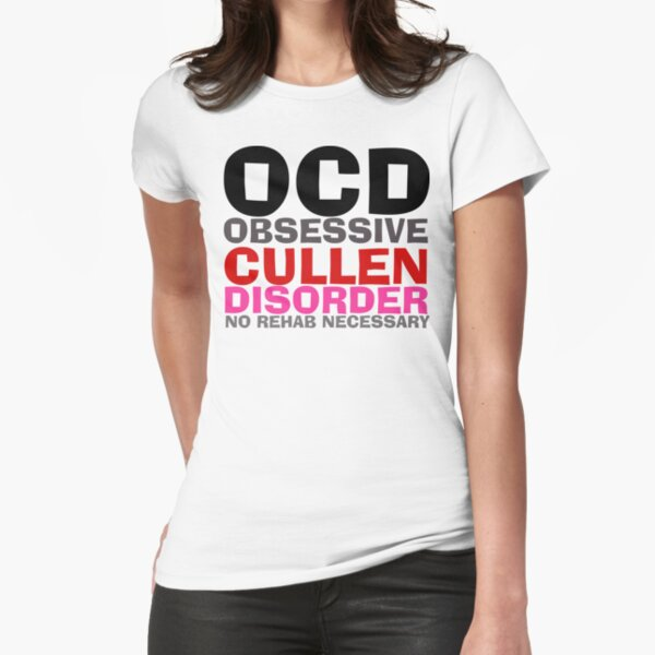 Twilight OCD Obsessive Cullen Disorder T-Shirt Fitted T-Shirt