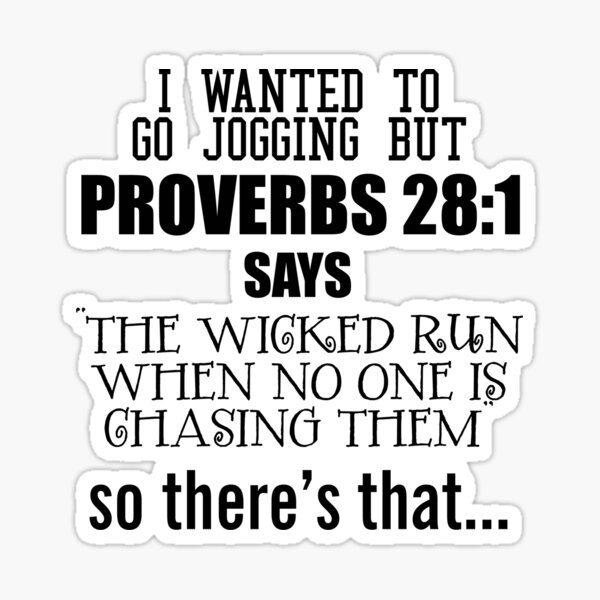 I Wanted To Go Jogging But Proverbs 28:1 V4 Sticker