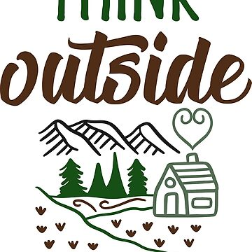 THINK OUTSIDE - NO BOX REQUIRED - ADVENTURE DESIGN by NotYourDesign
