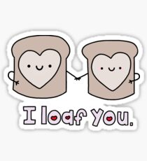 I Loaf You Sticker