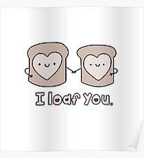 I Loaf You Poster