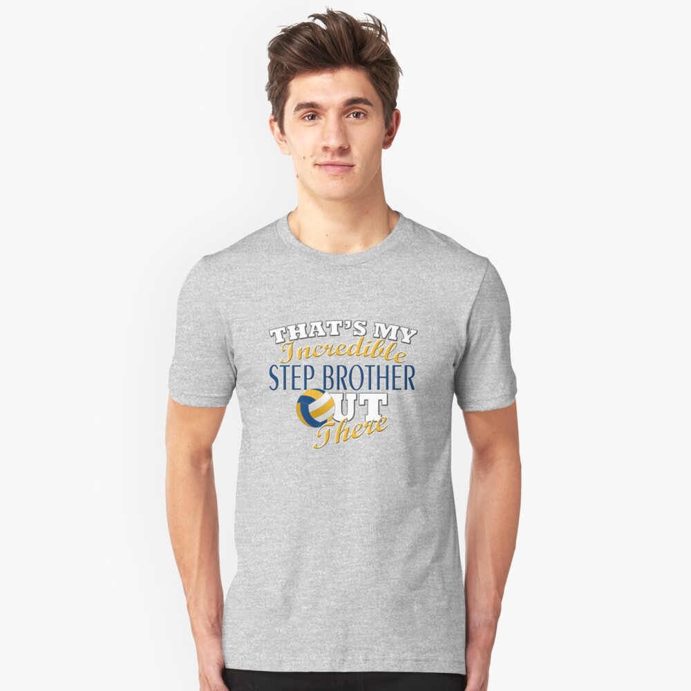 Volleyball Step Brother or Sister Gift Unisex T-Shirt Front