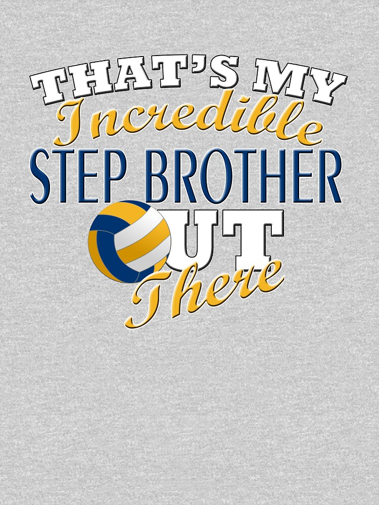 Volleyball Step Brother or Sister Gift by RENEGADETEES