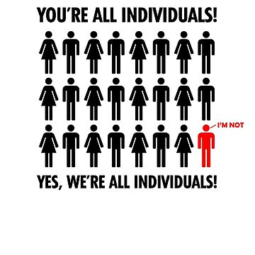 You're All Individuals - Monty Python Life of Brian Inspired design by landobry