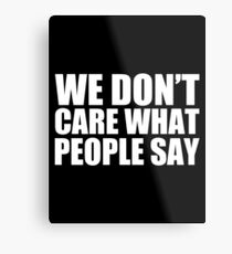 We Don't Care What People Say - Kanye West Metal Print