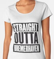STRAIGHT OUTTA BREMERHAVEN Premium Scoop T-Shirt