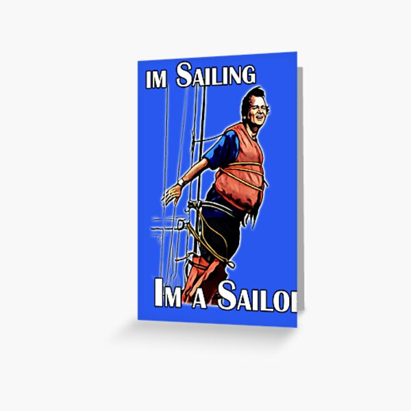 Im Sailing Greeting Card