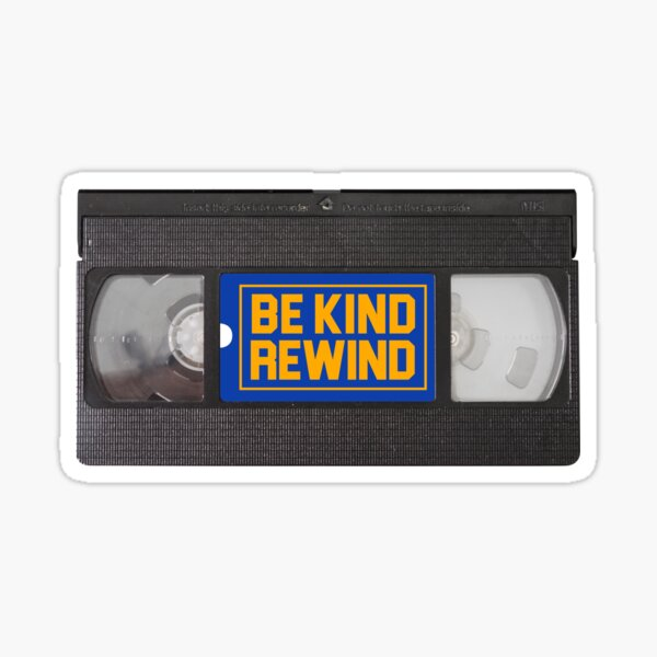 Blockbuster Video Rental VHS - Be Kind Rewind Stickers Sticker