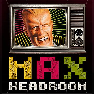 Max Headroom - TV Shows by AkiraFussion
