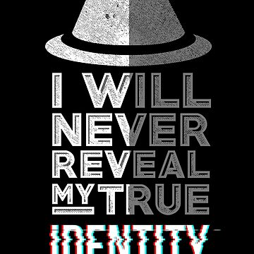 I Will Never Reveal My True Identity Funny Spy Design by Teeming