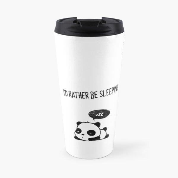 I'd rather be sleeping Travel Mug