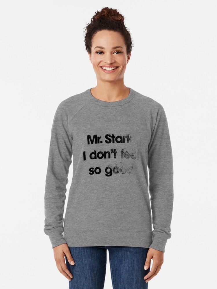Alternate view of I don't feel so good Lightweight Sweatshirt