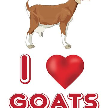 I Love Goats by Mill8ion