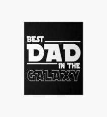 Best Dad In The Galaxy- Funny Unisex Design Art Board