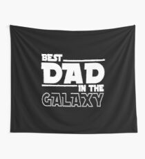 Best Dad In The Galaxy- Funny Unisex Design Wall Tapestry