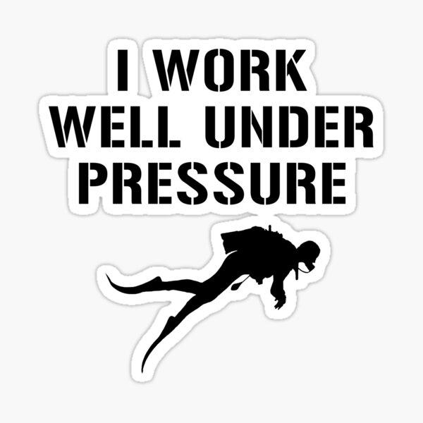 I Work Well Under Pressure- Diving (Black) Sticker