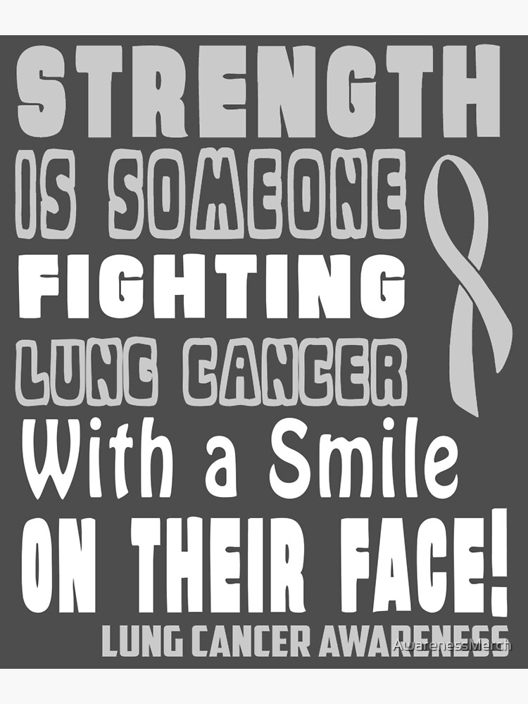 Strength is Someone Fighting Lung Cancer with a Smile on Their Face!  Awareness | Poster