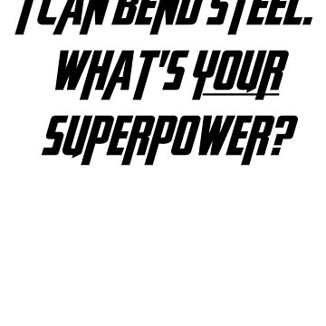 What's YOUR Superpower? BLACK TEXT by RJEzrilou