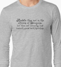 Meddle thee not in the affairs of dragons, for thou art crunchy and tasteth good with ketchup. T-Shirt