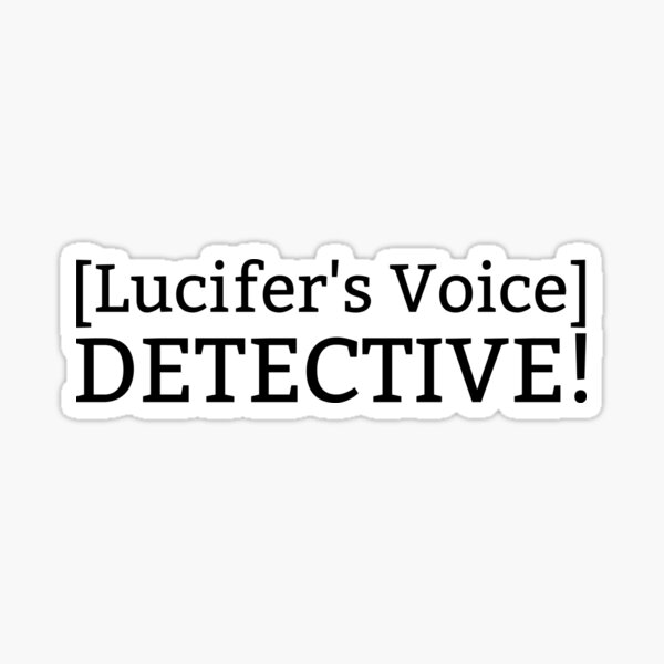 [Lucifer's Voice] DETECTIVE! Sticker