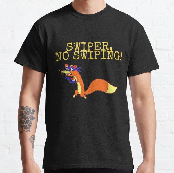Swiper, No Swiping! Classic T-Shirt