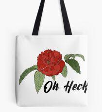 Oh Heck Flower Tote Bag
