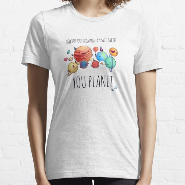 How to organize a space party? v2 Essential T-Shirt