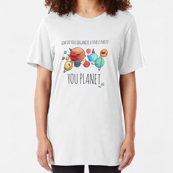 How Do You Organize A Space Party T Shirts Redbubble