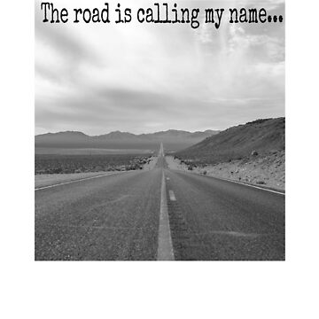 Escape Road Trip, The Road is Calling My Name.  by MarBdesigns