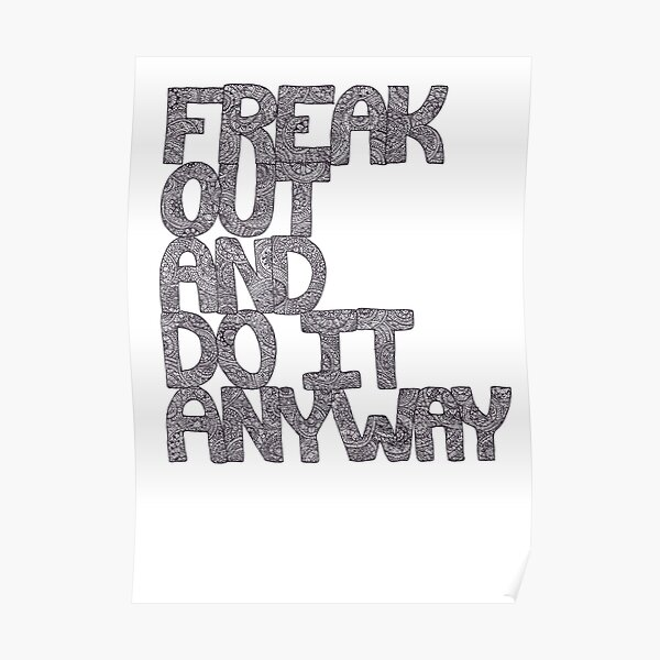 Freak Out And Do It Anyway Poster