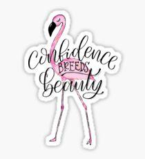 Flamingo: Confidence Breeds Beauty Sticker