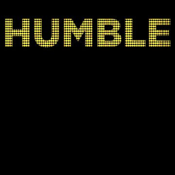 Humble | Funny Stay Humble Design by james006