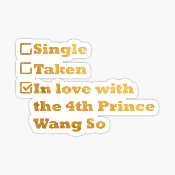 Single Taken In love with the 4th prince Wang So gold Sticker