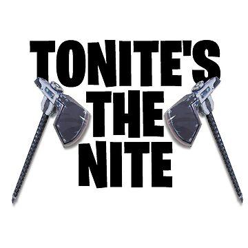 Tonite's The Nite by loganferret