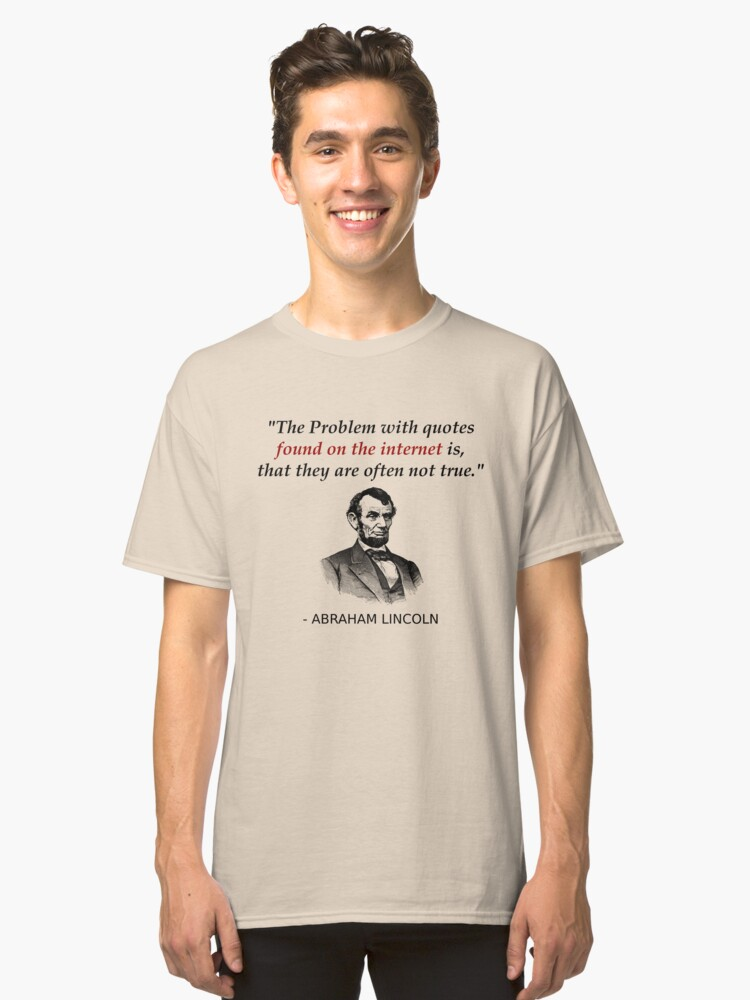 Funny Abraham Lincoln History Teacher Shirt Internet Quotes Classic
