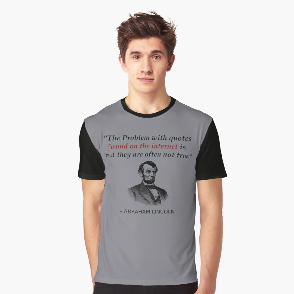 Funny Abraham Lincoln History Teacher Shirt Internet Quotes Graphic