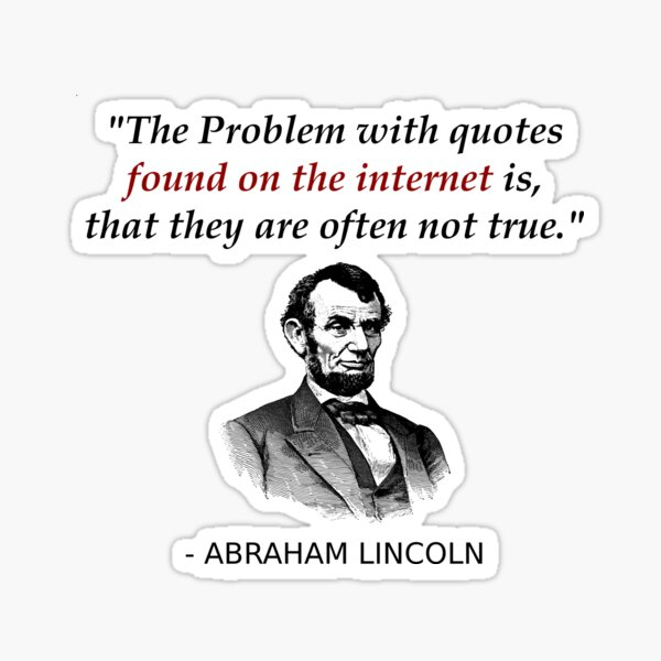 Funny Abraham Lincoln History Teacher Shirt Internet Quotes Sticker
