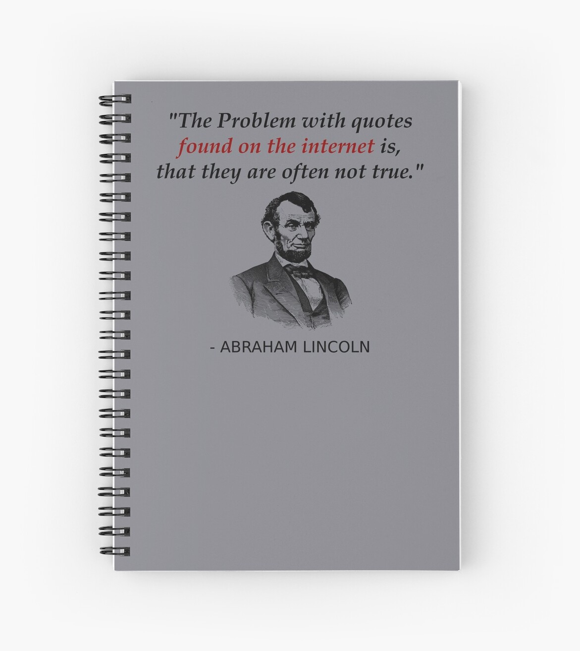 Funny Abraham Lincoln History Teacher Shirt Internet Quotes Spiral